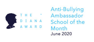We are The Diana Award's Anti-Bullying Ambassador School of the Month!