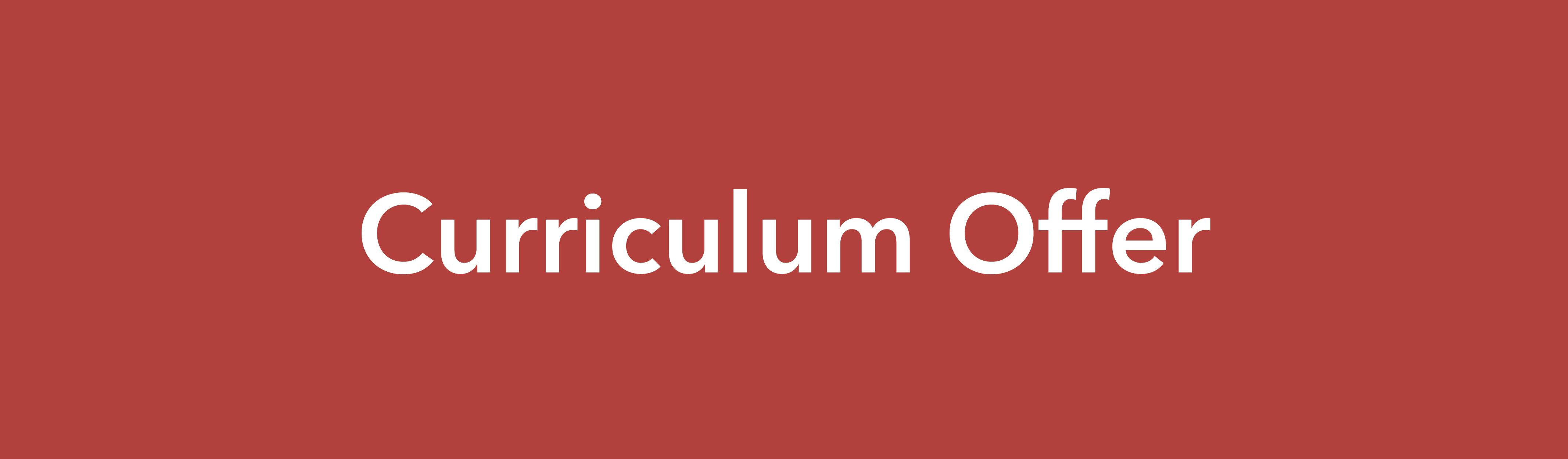 Curriculum Offer